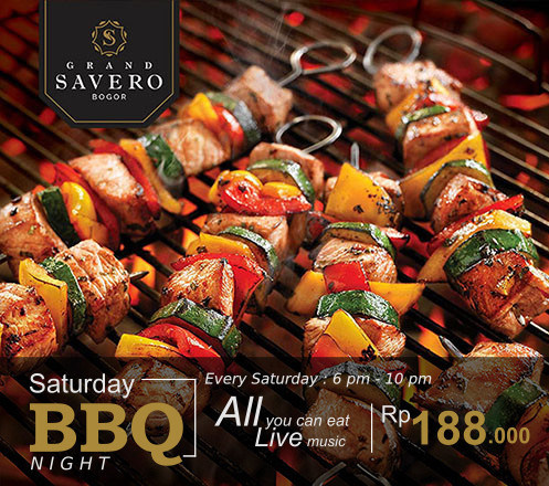 AYCE Saturday BBQ Night at Grand Savero Hotel - Bogor