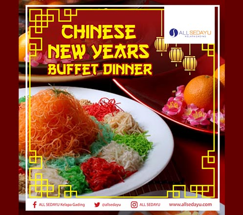 Chinese New Years Buffet Dinner at All Sedayu Hotel